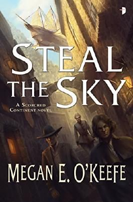 Steal the Sky: Scorched Continent #1
