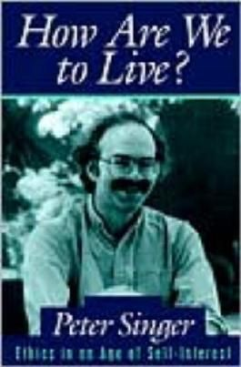 How are We to Live?: Ethics in an Age of Self Interest