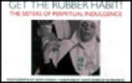 Get the Rubber Habit!: The Sisters of Perpetual Indulgence (AIDS Awareness)