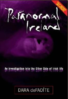 Paranormal Ireland: An Investigation into the Other Side of Irish Life