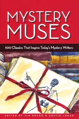 Mystery Muses: 100 Classics That Inspire Today's Mystery Writers