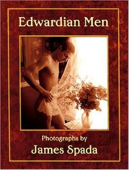 Edwardian Men: Photographs by James Spada