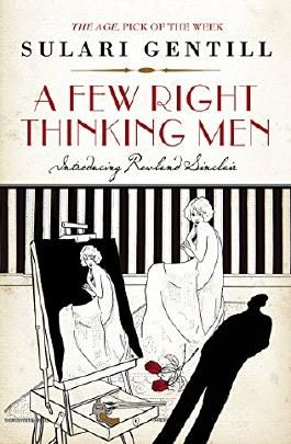 A Few Right Thinking Men (The Rowland Sinclair Mysteries Book 1)