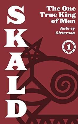 SKALD Vol. I: The One True King of Men