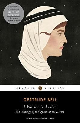 A Woman in Arabia: The Writings of the Queen of the Desert (Penguin Classics)