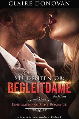 Studentenjob: Begleitdame: Buch Eins (Eine romantische Trilogie 1)