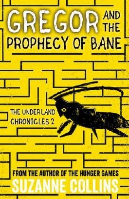 Gregor and the Prophecy of Bane (The Underland Chronicles)