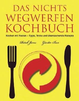 Das Nichts-Wegwerfen-Kochbuch