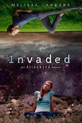 Invaded : An Alienated Novel