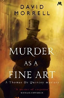 Murder as a Fine Art: Thomas and Emily De Quincey 1 (Thomas De Quincey mysteries)