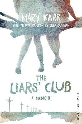 The Liars' Club: Picador Classic