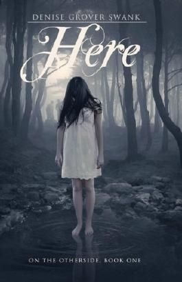 Here: On the Otherside Series, Book One