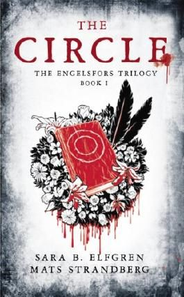 The Circle: Book I (The Engelsfors Trilogy)