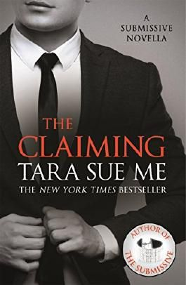 The Claiming: A Submissive Novella 7.5 (The Submissive Series)