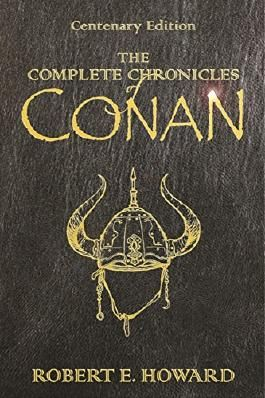 The Complete Chronicles Of Conan: Centenary Edition (GOLLANCZ S.F.)
