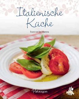 Leicht gemacht - 100 Rezepte - Italienische Küche