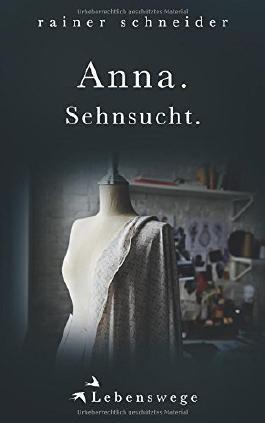 Anna. Sehnsucht.
