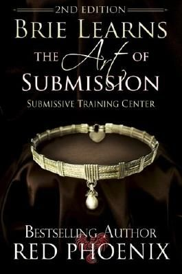 Brie Learns the Art of Submission: 2nd Edition: Submissive Training Center