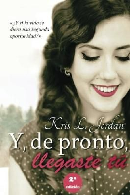 Y, de pronto, llegaste tu (Spanish Edition)