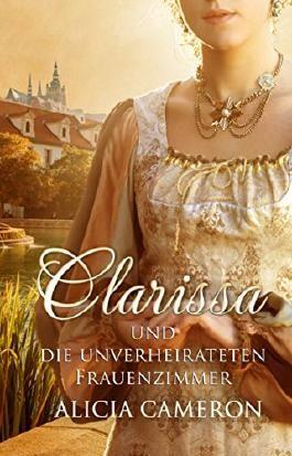 Clarissa und die unverheirateten Frauenzimmer