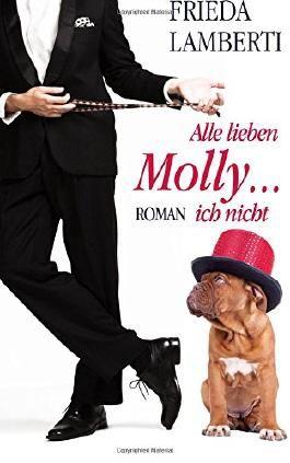 Alle lieben Molly...ich nicht
