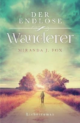 Der endlose Wanderer - Liebesroman