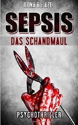 Sepsis - Das Schandmaul