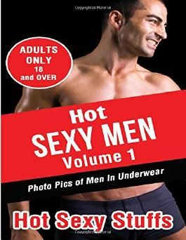 Hot Sexy Men Volume 1: Photo Pics of Men In Underwear