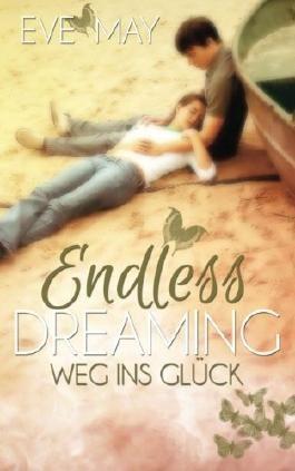 Endless Dreaming: Weg ins Glueck