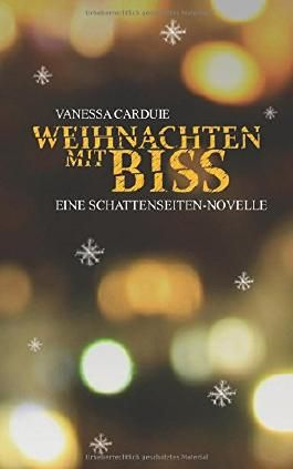Weihnachten mit Biss: Eine Schattenseiten-Novelle (Schattenseiten-Trilogie, Band 3)