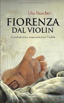 FIORENZA DAL VIOLIN: Schicksal eines venezianischen Findels