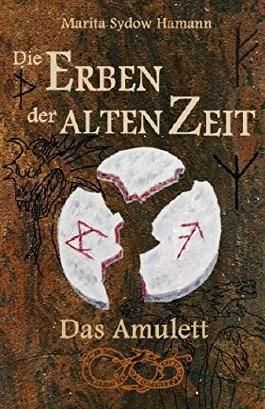 Die Erben der alten Zeit: Das Amulett (Die Erben der alten Zeit, Band 1, Band 1)