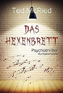 Das Hexenbrett: Psychothriller