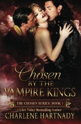 Chosen by the Vampire Kings (The Chosen Series) (Volume 1)