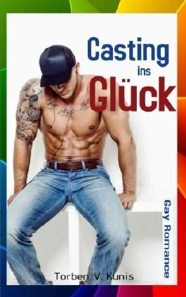 Casting ins Glück [Gay Romance]