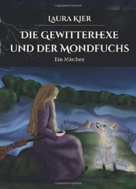Die Gewitterhexe und der Mondfuchs (Märchen statt Pralinen)