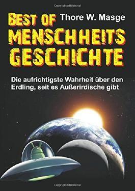 Best of Menschheitsgeschichte: Die aufrichtigste Wahrheit über den Erdling, seit es Außerirdische gibt