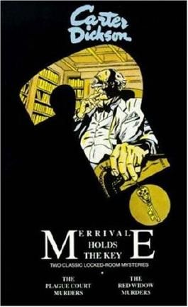 Merrivale Holds the Key: Two Classic Locked-Room Mysteries