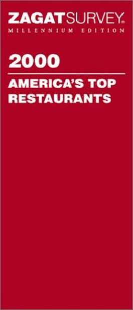 Zagatsurvey 2000 America's Top Restaurants (Zagatsurvey: America's Top Restaurants, 2000)