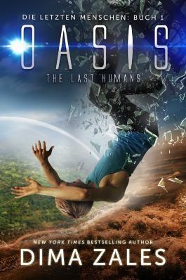 Oasis - die letzte Oase (Die letzten Menschen 1)