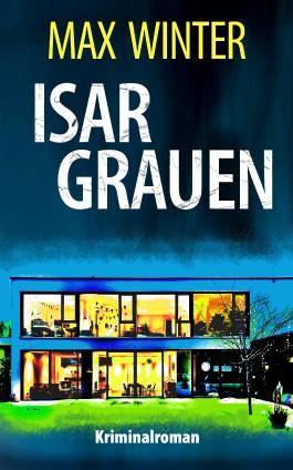 Isargrauen: Kriminalroman