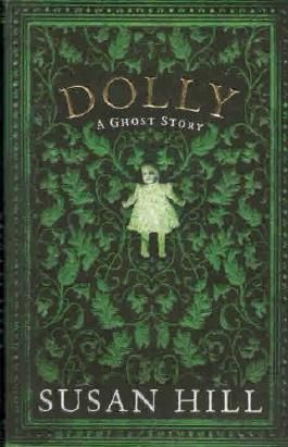 Dolly: A Ghost Story (The Susan Hill Collection)