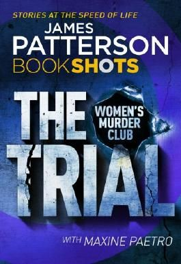 The Trial: BookShots (A Women's Murder Club Thriller)