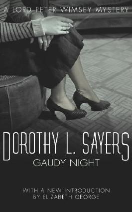 Gaudy Night: Lord Peter Wimsey Mystery Book 12 (Lord Peter Wimsey series)