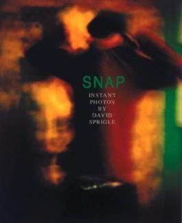 Snap : Photographs by David Sprigle