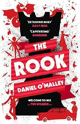 The Rook (The Checquy Files Book 1)