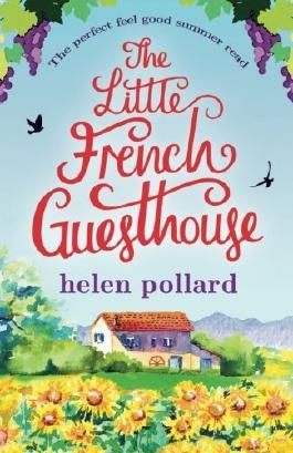 The Little French Guesthouse: The perfect feel good summer read (La Cour des Roses) (Volume 1)