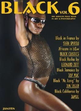 Black: The African Male Nude in Art and Photography, Vol. 6