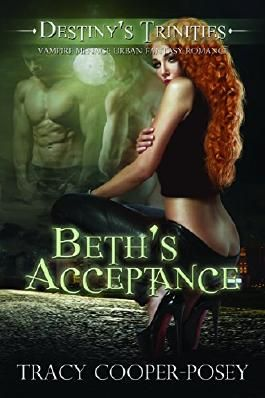 Beth's Acceptance: A Vampire Menage Urban Fantasy Romance (Destiny's Trinities Book 1)