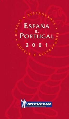Michelin Red Guide 2001: Espana, Portugal (Michelin Red Hotel & Restaurant Guides)